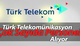 Türk Telekom Çok Sayıda Personel Alımı Yapacak
