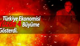 Türkiye Ekonomisi Yüzde 4 Büyüme Gösterdi