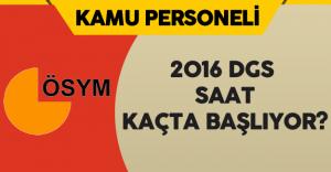 2016 DGS Heyecanı Yarın ! DGS Saat Kaçta Başlayacak?
