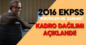 2016 EKPSS Tercih İşlemleri Ne Zaman Başlayacak? ( EKPSS Kadro Dağılımı Açıklandı)