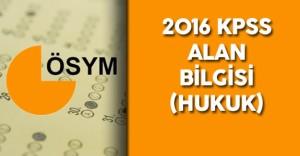 2016 KPSS Alan Bilgisi Hukuk Soruları , Cevapları, Yorumları ( Sınav Zor Muydu? , Kolay Mıydı? )