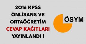 2016 KPSS Önlisans ve Ortaöğretim/Lise Cevap Kağıtları ÖSYM Tarafından Yayınlandı !