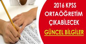 2016 KPSS Ortaöğretim Çıkabilecek  Güncel Bilgiler
