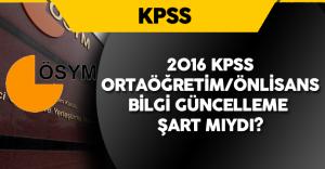 2016 KPSS Ortaöğretim Önlisans için Güncelleme Yapmayan Adaylar Tedirgin