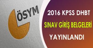 2016 KPSS/DHBT Sınav Giriş Belgeleri Yayınlandı !