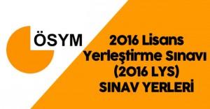 2016 LYS Sınav Yerleri Belli Oldu ( ÖSYM Sınav Giriş Belgesi Duyurusu)