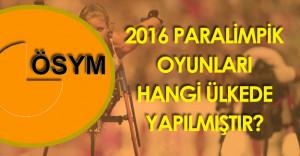 2016 Paralimpik Oyunları Sorusu KPSS'de Adaylara Soruldu