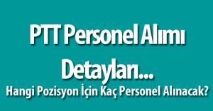 2016 PTT Personel Alımı Kapsamında Detaylar Ortaya Çıktı