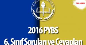 2016 PYBS 6. Sınıf Soruları ve Cevapları ( Sınav Zor Muydu? , Kolay Mıydı? )