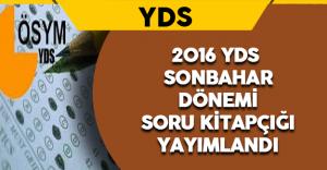 2016 YDS Sonbahar Dönemi Soru Kitapçığı Yayımlandı