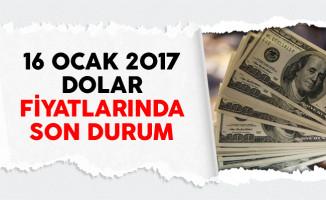 16 Ocak 2017 Dolar Fiyatlarında Son Durum