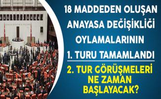 18 Maddeden Oluşan Anayasa Değişikliği Oylamalarının 1. Turu Tamamlandı