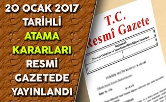 20 Ocak 2017 Tarihli Atama Kararları Resmi Gazete'de Yayınlandı