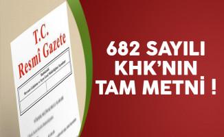 682 Sayılı Kanun Hükmünde Kararnamenin (KHK) Tam Metni