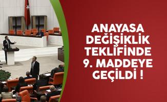 Anayasa değişikliği teklifinde 9. maddeye geçildi