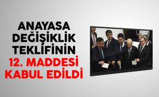 Anayasa Değişiklik Teklifinin 12. maddesi Kabul Edildi