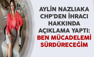 Aylin Nazlıaka CHP'den İhracı Hakkında Açıklamalar Yaptı: Ben Mücadelemi Sürdüreceğim