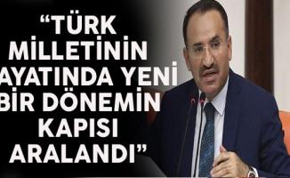 Bakan Bozdağ: Türk Milletinin Hayatında Yeni Bir Dönemin Kapısı Aralandı