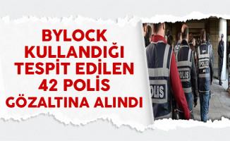 ByLock Kullandığı Tespit Edilen 42 Polis Gözaltına Alındı