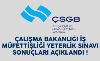 Çalışma Bakanlığı (ÇSGB) İş Müfettişliği Yeterlik Sınavı sonuçları açıklandı