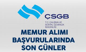 Çalışma ve Sosyal Güvenlik Bakanlığı (ÇSGB) Memur Alımında Son Günler !