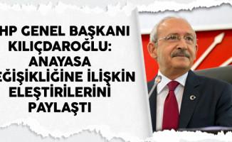 CHP Genel Başkanı Kılıçdaroğlu Anayasa Değişikliğine İlişkin Eleştirilerini Paylaştı
