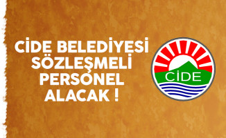 Cide Belediyesi sözleşmeli personel alımı ilanı yayımlandı