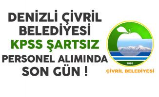 Denizli Çivril Belediyesi KPSS Şartsız Sözleşmeli Personel Alımında Son Gün !