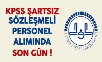 Diyanet İşleri Başkanlığı (DİB) KPSS Şartsız Sözleşmeli Personel Alımında Son Gün !