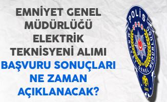 Emniyet Genel Müdürlüğü (EGM) Elektrik Teknisyeni Başvuru Sonuçları Ne Zaman Açıklanacak?
