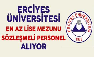 Erciyes Üniversitesi En Az Lise Mezunu Sözleşmeli Personel Alıyor
