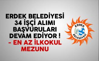 Erdek Belediyesi 34 işçi alımı başvuruları devam ediyor