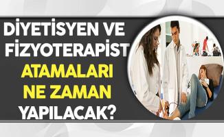 Fizyoterapist ve Diyetisyen Atamaları Ne Zaman Yapılacak?