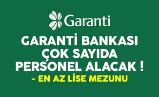 Garanti Bankası en az lise mezunu personel alacak