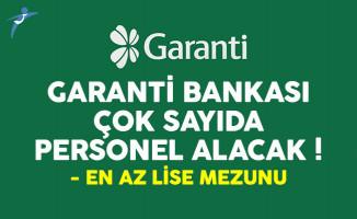 Garanti Bankası en az lise mezunu personel alımı yapıyor