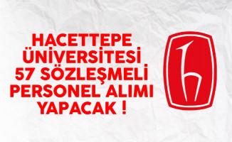 Hacettepe Üniversitesi 57 sözleşmeli personel alımı yapacak