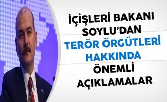 İçişleri Bakanı Süleyman Soylu'dan Terör Örgütleri Hakkında Açıklama