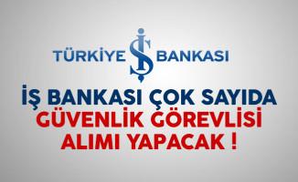 İş Bankası çok sayıda güvenlik görevlisi alımı yapacak