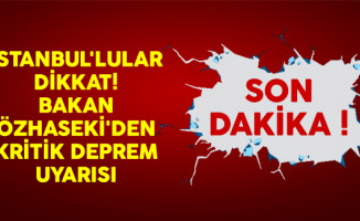 İstanbul'lular Dikkat! Bakan Özhaseki'den Kritik Deprem Uyarısı