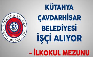 Kütahya Çavdarhisar Belediyesi İlkokul Mezunu İşçi Alıyor