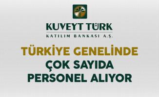 Kuveyt Türk Katılım Bankası Tecrübeli Tecrübesiz Çok Sayıda Personel Alıyor