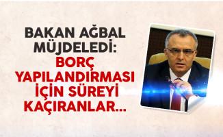 Maliye Bakanı Ağbal'dan borç yapılandırmasını kaçıranlara müjde