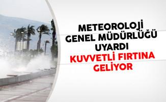 Meteoroloji Genel Müdürlüğü Uyardı! Kuvvetli Fırtına Geliyor