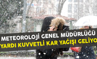 Meteoroloji Genel Müdürlüğü Uyardı Kuvvetli Kar Yağışı Geliyor