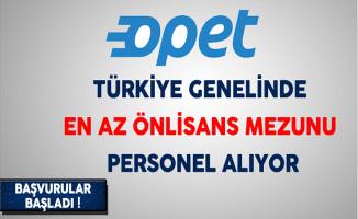 Opet Türkiye Genelinde En Az Önlisans Mezunu Personel Alıyor