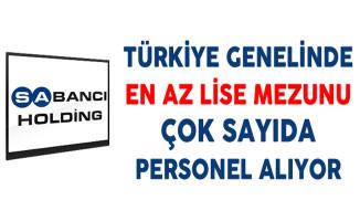 Sabancı Holding Türkiye Genelinde En Az Lise Mezunu Çok Sayıda Personel Alıyor