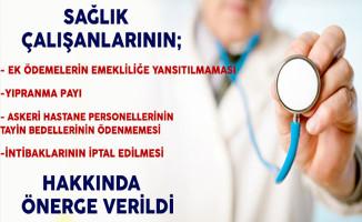 Sağlık Çalışanlarının Emeklilikleri ve Diğer Mağduriyetleri Hakkında Önerge Verildi
