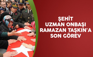 Şehit Uzman Onbaşı Ramazan Taşkın'a Son Görev