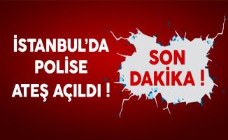 Son Dakika: İstanbul'da Polise Ateş Açıldı !
