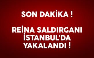SON DAKİKA: Reina saldırganı İstanbul'da yakalandı
